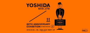 YOSHIDA & CO., LTD. 80TH ANNIVERSARY EXHIBITION